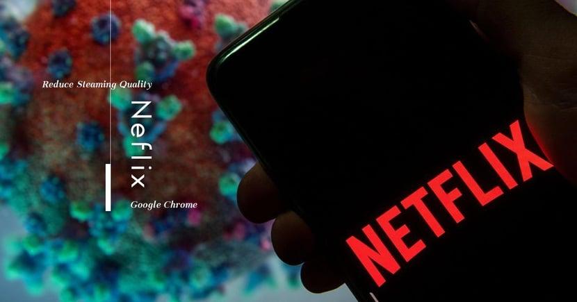 【遠端同步】Netflix宣佈降低畫質減流量負擔!Google擴充程式助用家共享影視娛樂!