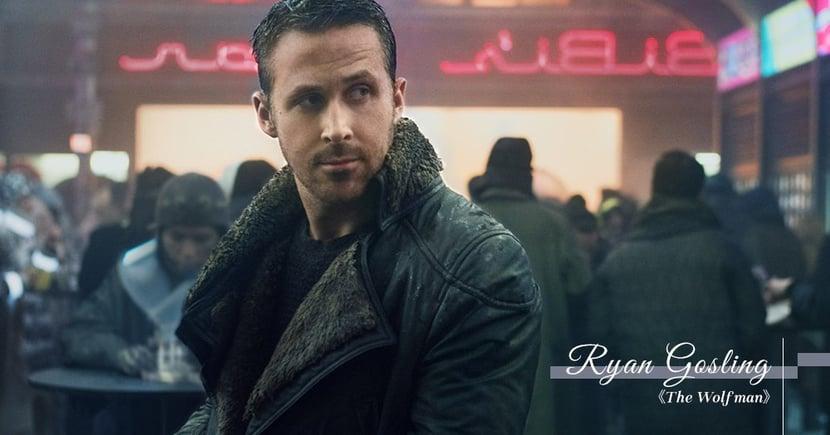【整裝待發】Ryan Gosling出演現代版狼人!環球影業闇黑宇宙計劃重回正軌?